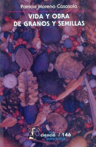Vida y obra de granos y semillas