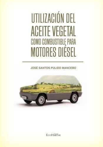 Utilizacion Del Aceite Vegetal Como Combustible Para Motores Diesel