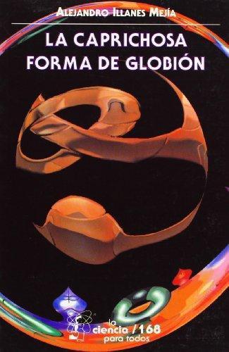 Caprichosa forma de Globión, La