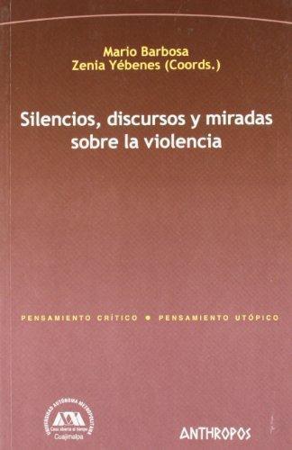 Silencios Discursos Y Miradas Sobre La Violencia