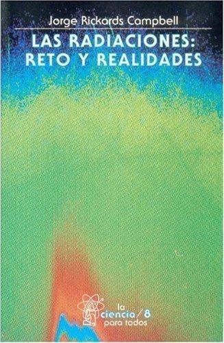 Radiaciones, I, Las. Reto y realidades