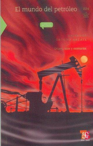 Mundo del petróleo, El. Origen, usos y escenarios
