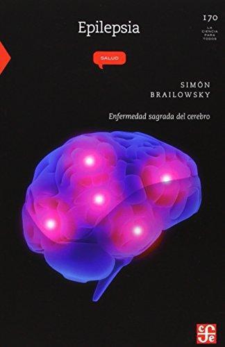 Epilepsia. Enfermedad sagrada del cerebro