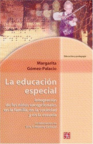 Educación especial, La. Integración de los niños excepcionales en familia, en la sociedad y en