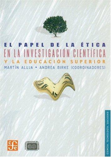 Papel de la ética en la investigación científica y la educación superior, El