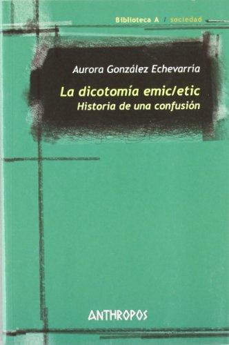 Dicotomia Emic/Etic. Historia De Una Confusion, La