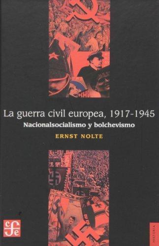 Guerra civil europea 1917-1945:, La. Nacionalsocialismo y bolchevismo