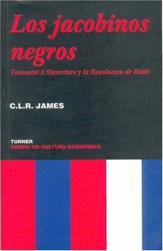 Jacobinos negros, Los. Toussaint l´ouverture y la revolución de Haití