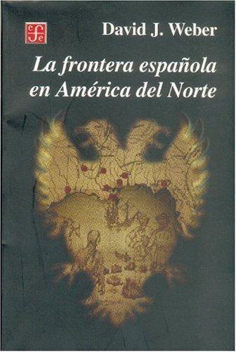 Frontera española en América del Norte, La