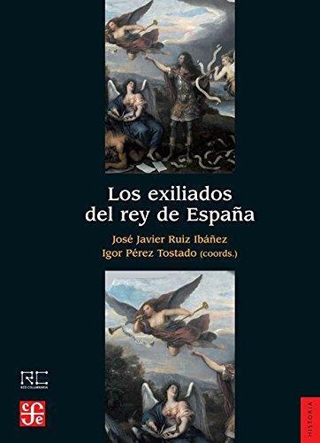 Exiliados del rey de España, Los