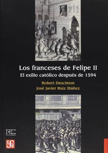 Franceses de Felipe II, Los. El exilio católico después de 1594