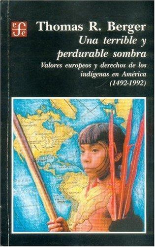 Terrible y perdurable sombra, Una. Valores europeos y derechos de los indígenas en América (149