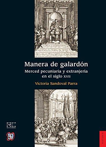 Manera de galardón. Merced pecuniaria y extranjería en el siglo XVII