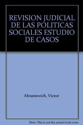Revision Judicial De Las Politicas Sociales. Estudio De Casos, La