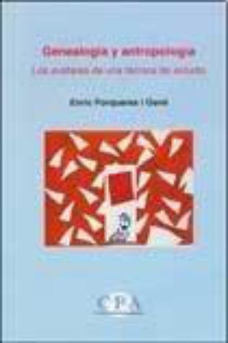Genealogia Y Antropologia. Los Avatares De Una Tecnica De Estudio