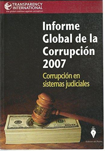Informe Global De La Corrupcion 2007. Corrupcion En Sistemas Judiciales