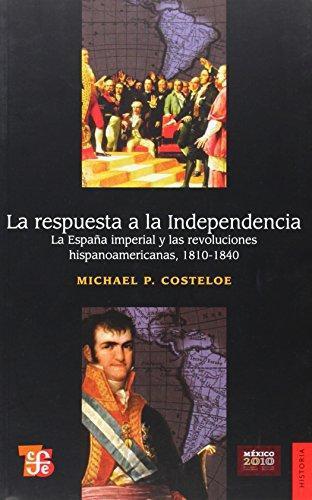 Respuesta a la independencia:, La. La España imperial y las revoluciones hispanoamericanas, 181
