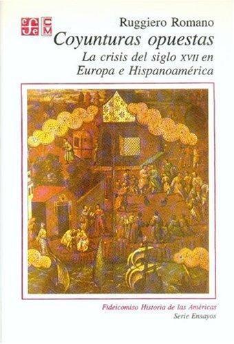 Coyunturas opuestas: la crisis del siglo XVII en Europa e Hispanoamérica