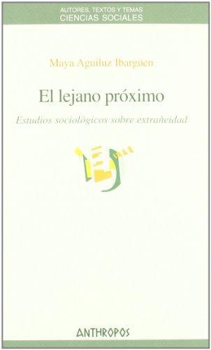 Lejano Proximo Estudios Sociologicos Sobre Extrañeidad, El