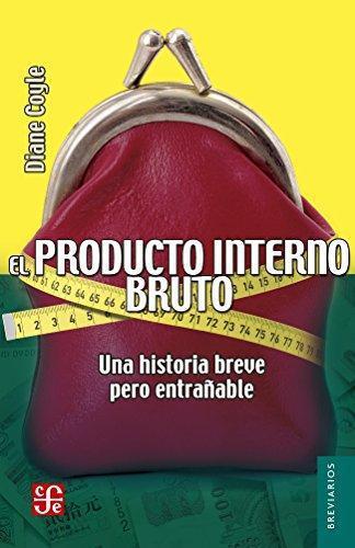 Producto interno bruto, El. Una historia breve pero entrañable
