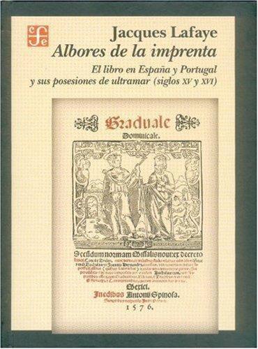 Albores de la imprenta. El libro en España y Portugal y sus posesiones de ultramar