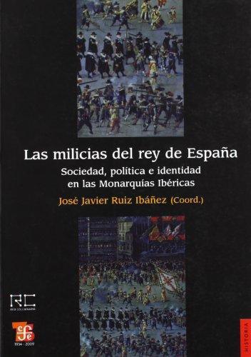 Milicias del rey de España, Las. Sociedad, política e identidad