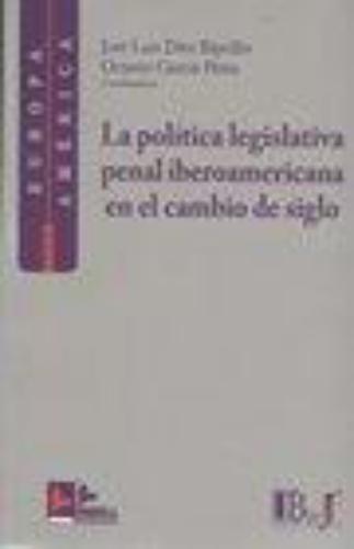 Politica Legislativa Penal Iberoamericana En El Cambio De Siglo, La