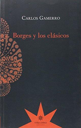 Borges Y Los Clasicos