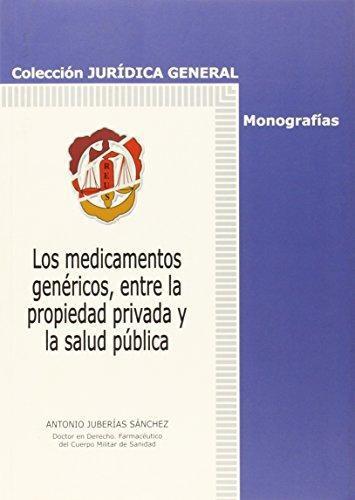 Medicamentos Genericos Entre La Propiedad Privada Y La Salud Publica, Los