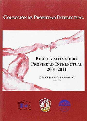 Bibliografia Sobre Propiedad Intelectual 2001-2011