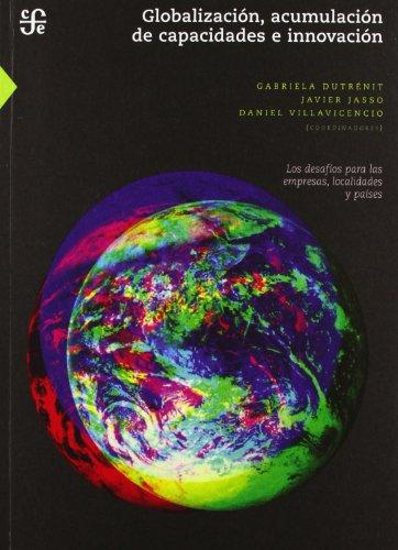 Globalizacion, acumulación de capacidades e innovación