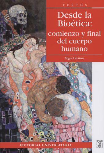Desde La Bioetica Comienzo Y Final Del Cuerpo Humano