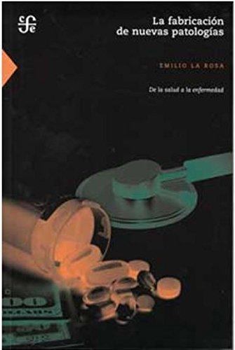 Fabricación de nuevas patologías, de la salud a la enfermedad, La