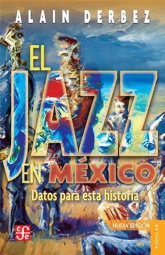 Jazz en México, El. Datos para una historia