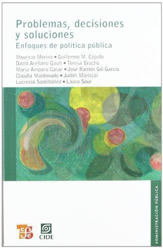 Problemas, decisiones y soluciones. Enfoques de política pública