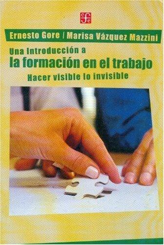 Introducción a la formación en el trabajo, Una. Hacer visible lo invisible