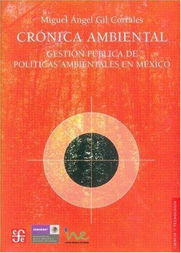 Crónica ambiental. Gestión pública de políticas ambientales en México
