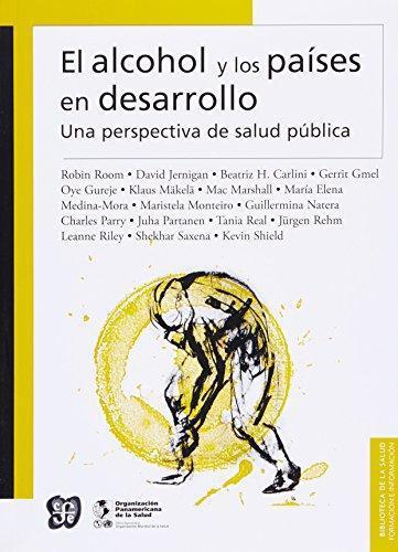 Alcohol y los países en desarrollo, El. Una perspectiva de salud pública