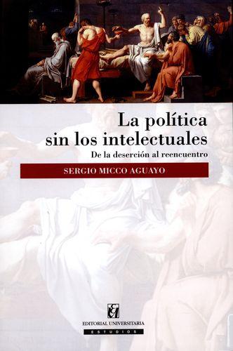 Politica Sin Los Intelectuales, La