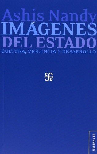 Imágenes del Estado. Cultura, violencia y desarrollo