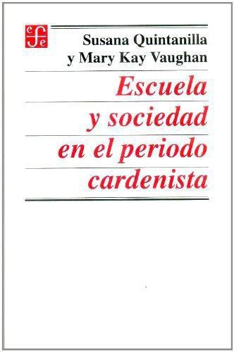Escuela y sociedad en el periodo cardenista