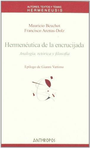 Hermeneutica De La Encrucijada Analogia Retorica Y Filosofia
