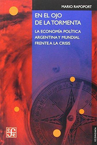 En el ojo de la tormenta. La economía política argentina y mundial frente a la crisis