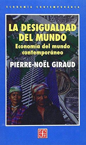 Desigualdad del mundo, La. Economía del mundo contemporáneo