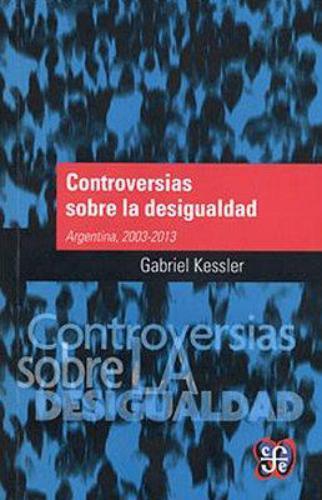 Controversias sobre la desigualdad. Argentina, 2003-2013