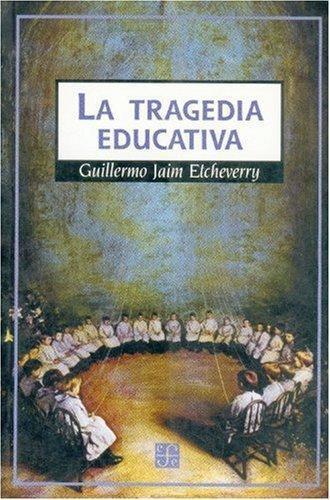 Tragedia educativa, La