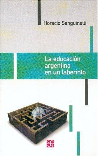 Educación argentina en un laberinto, La
