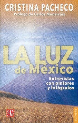 Luz de México, La. Entrevistas con pintores y fotógrafos