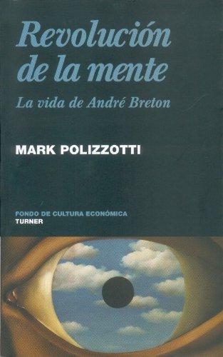 Revolución de la mente. La vida de André Breton