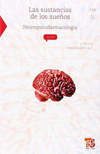 Sustancias de los sueños:, Las. Neuropsicofarmacología